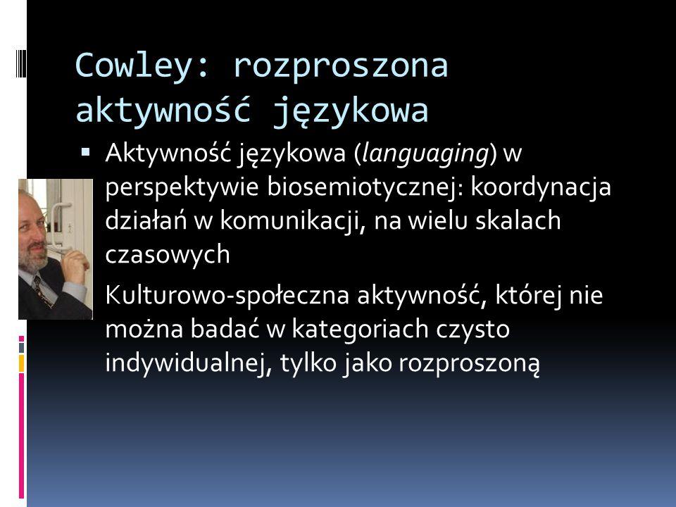 Cowley: rozproszona aktywność językowa