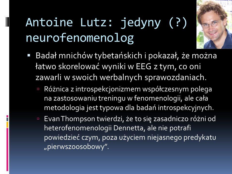 Antoine Lutz: jedyny ( ) neurofenomenolog