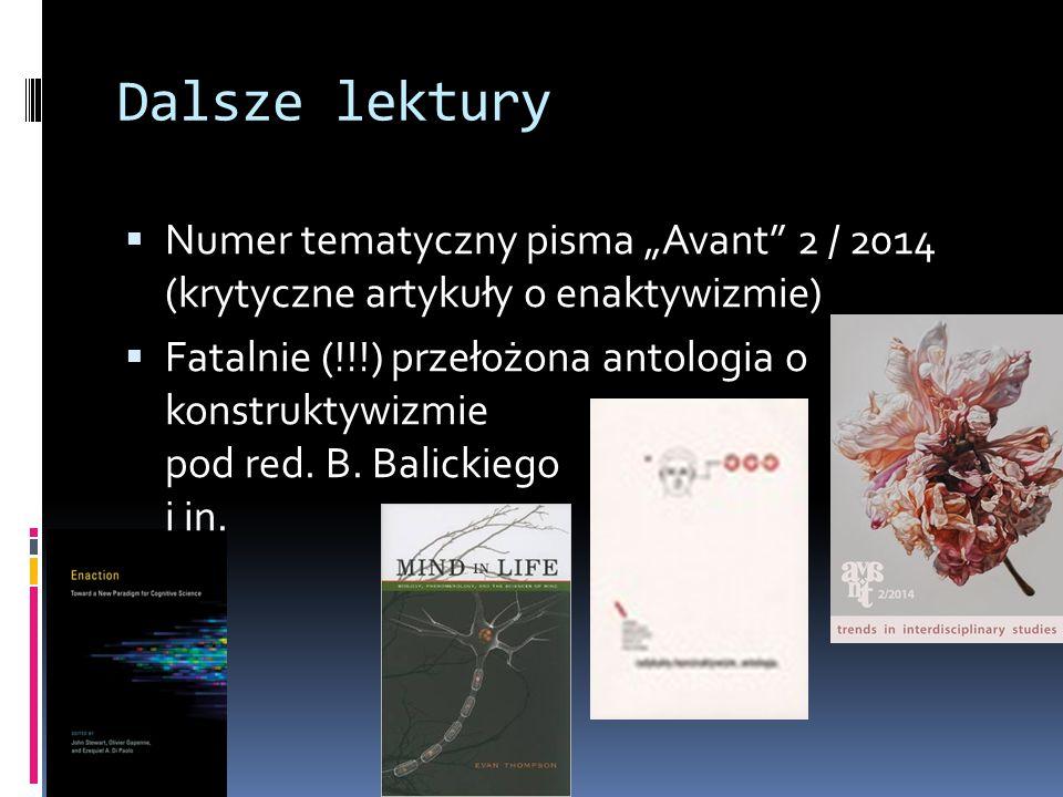 """Dalsze lektury Numer tematyczny pisma """"Avant 2 / 2014 (krytyczne artykuły o enaktywizmie)"""