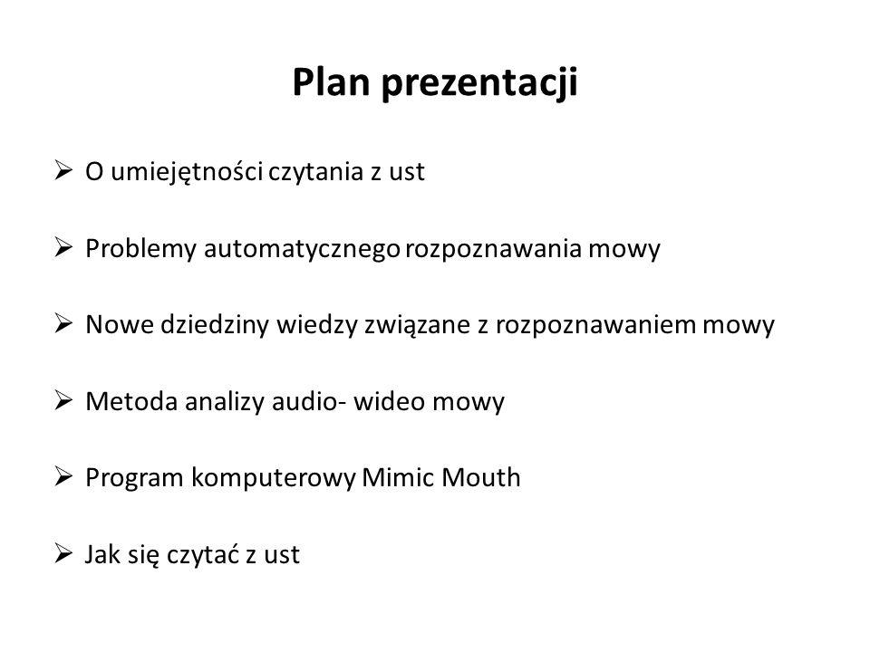 Plan prezentacji O umiejętności czytania z ust