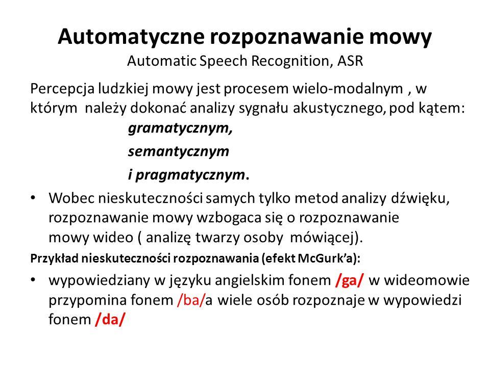 Automatyczne rozpoznawanie mowy Automatic Speech Recognition, ASR