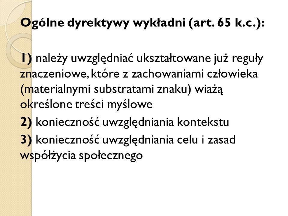Ogólne dyrektywy wykładni (art. 65 k.c.):