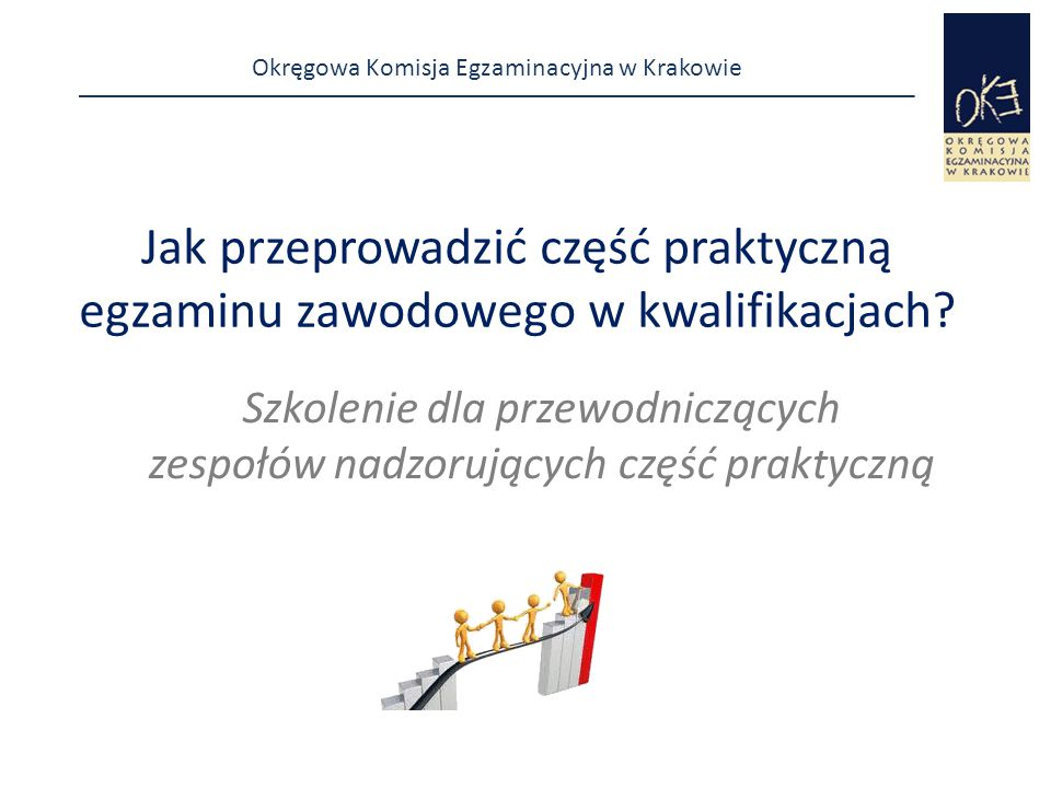 Szkolenie dla przewodniczących zespołów nadzorujących część praktyczną