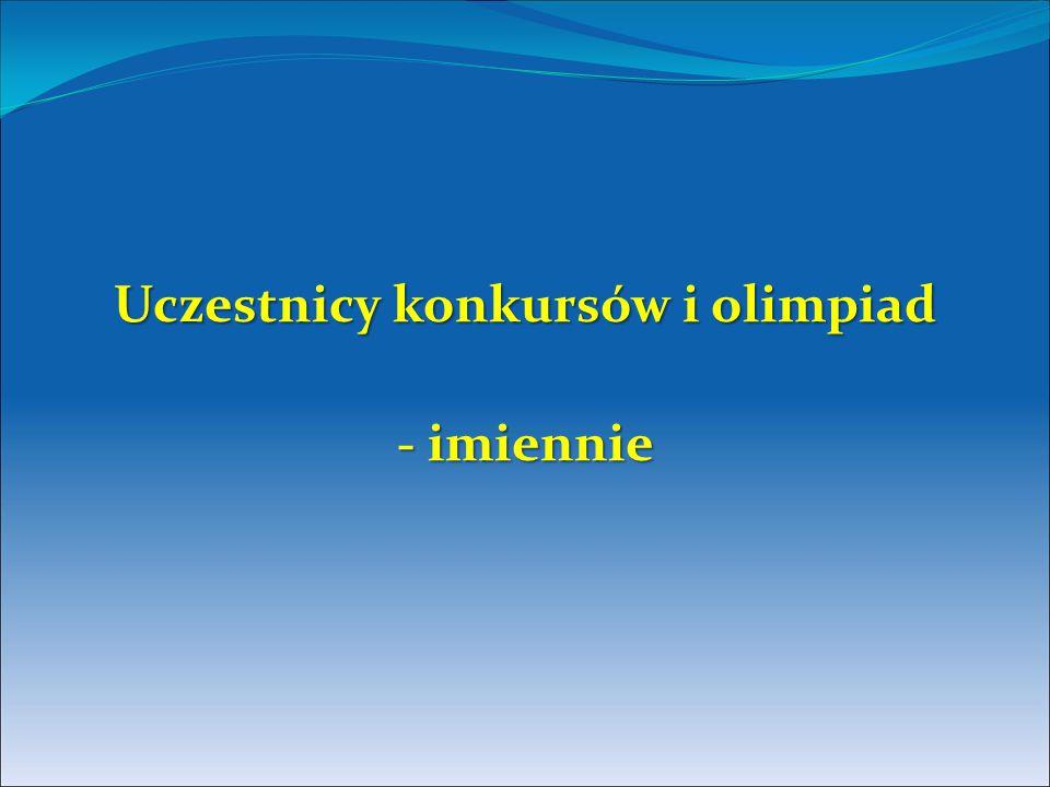 Uczestnicy konkursów i olimpiad - imiennie