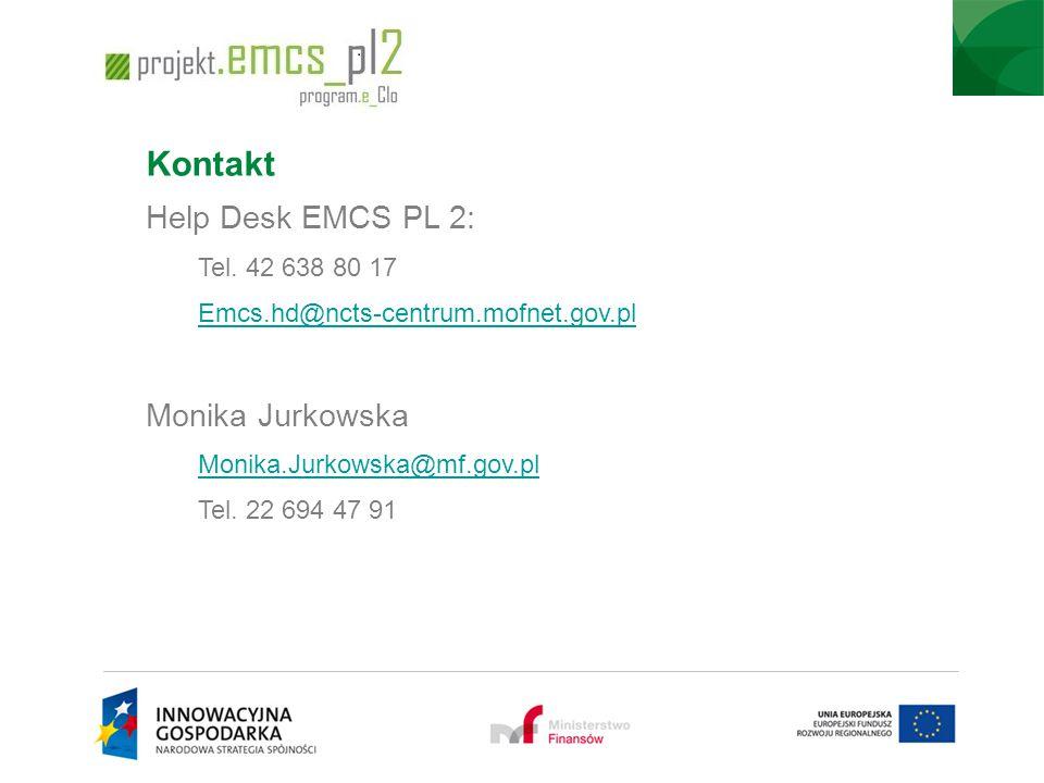 Kontakt Help Desk EMCS PL 2: Monika Jurkowska Tel. 42 638 80 17