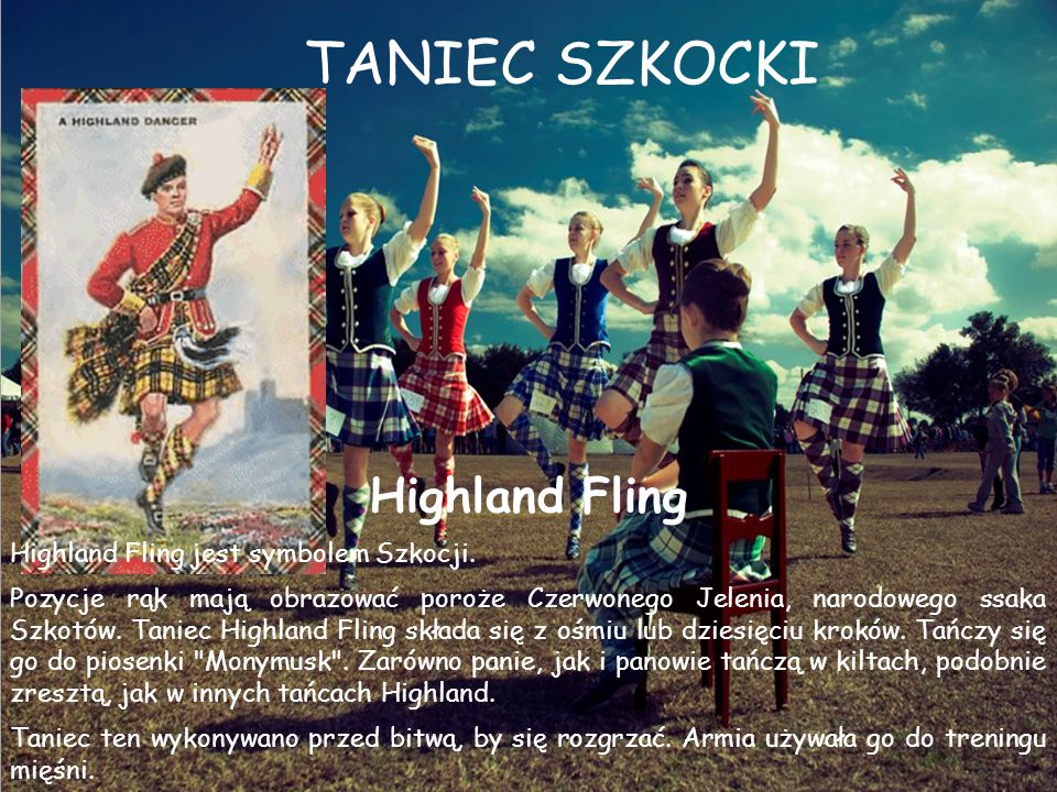 TANIEC SZKOCKI Highland Fling Highland Fling jest symbolem Szkocji.