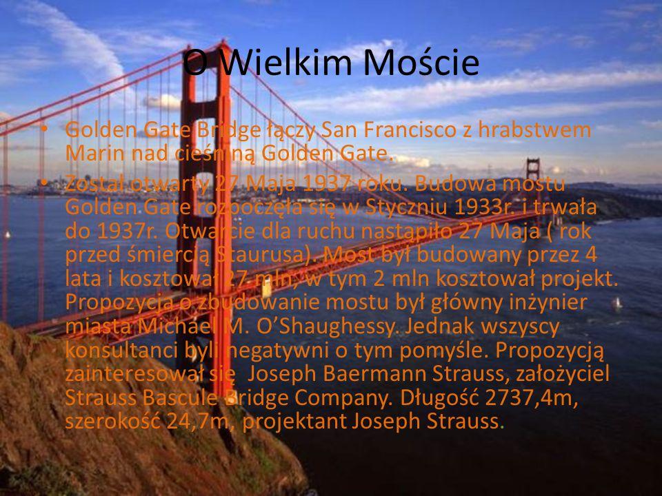 O Wielkim Moście Golden Gate Bridge łączy San Francisco z hrabstwem Marin nad cieśniną Golden Gate.
