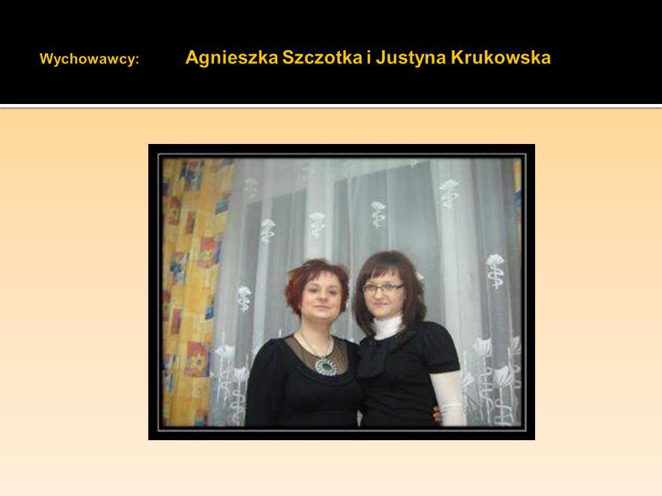 Wychowawcy: Agnieszka Szczotka i Justyna Krukowska