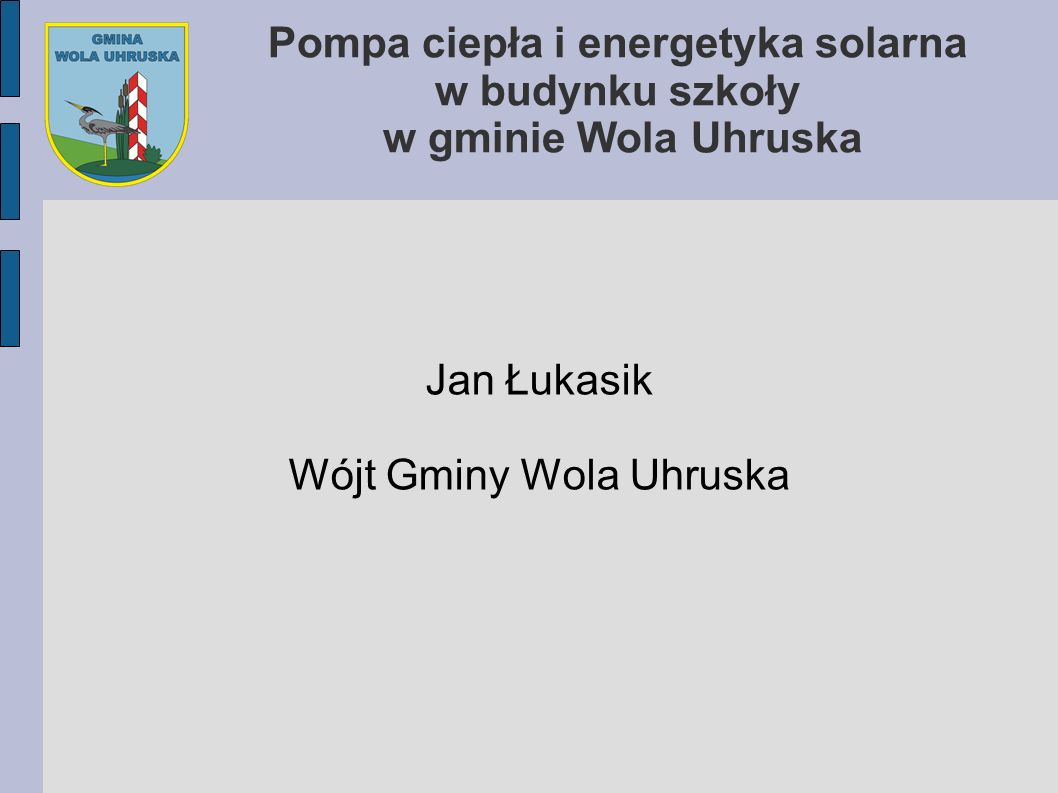 Jan Łukasik Wójt Gminy Wola Uhruska