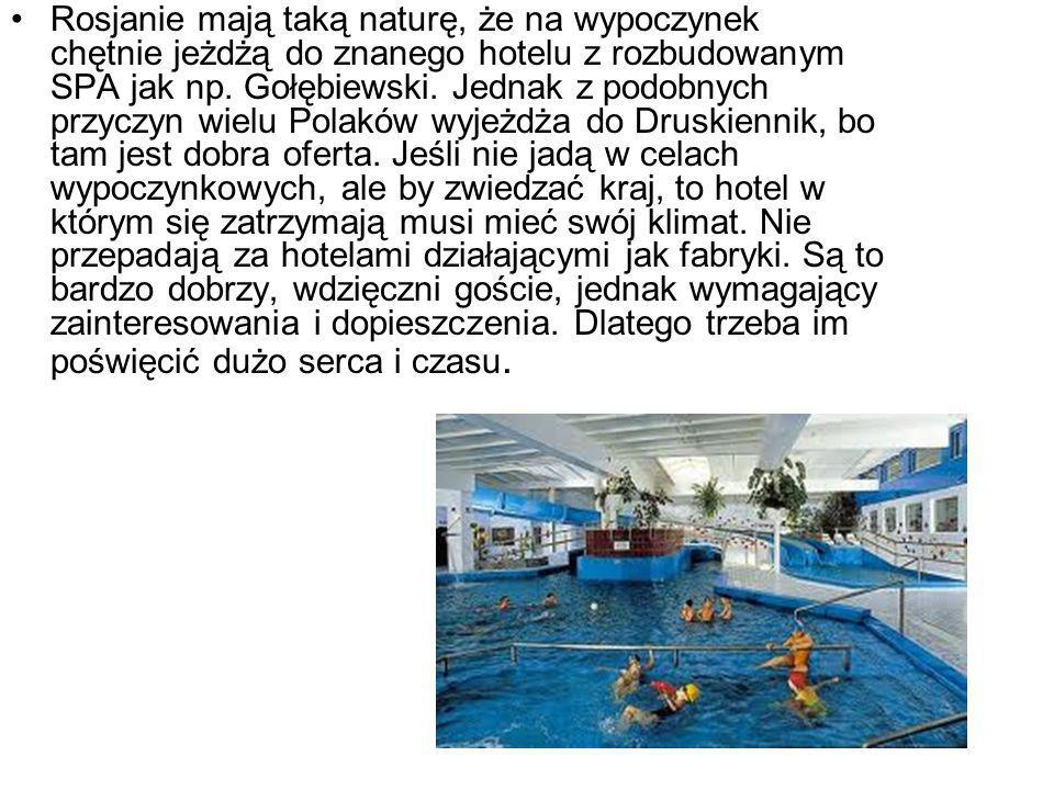 Rosjanie mają taką naturę, że na wypoczynek chętnie jeżdżą do znanego hotelu z rozbudowanym SPA jak np.
