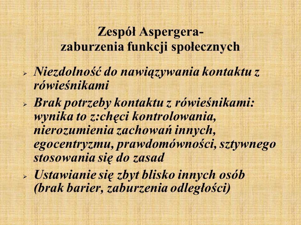 Zespół Aspergera- zaburzenia funkcji społecznych