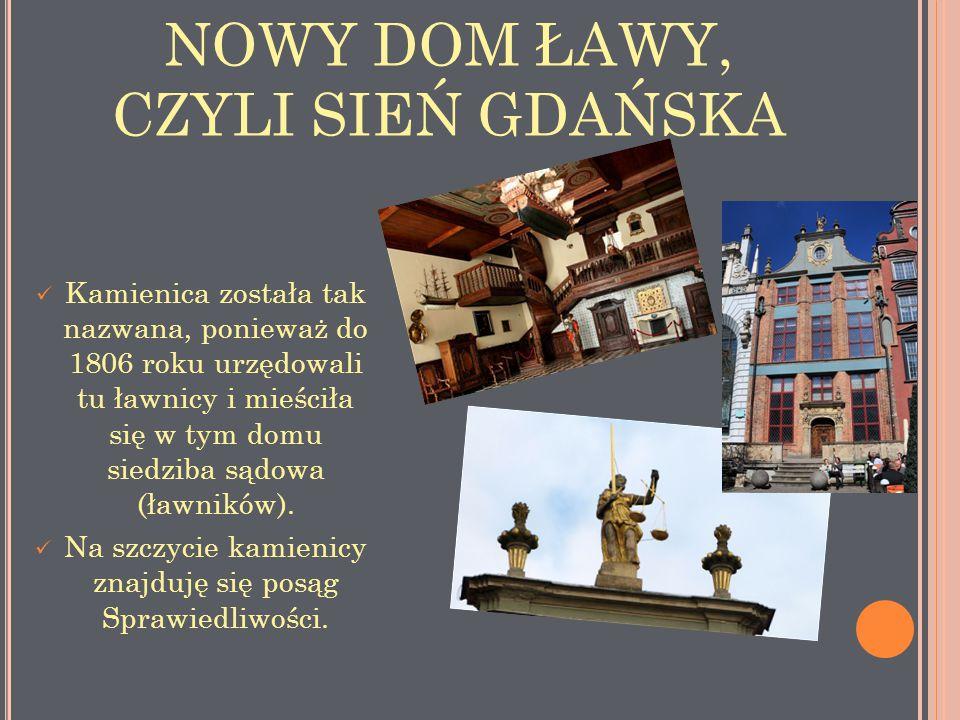 NOWY DOM ŁAWY, CZYLI SIEŃ GDAŃSKA