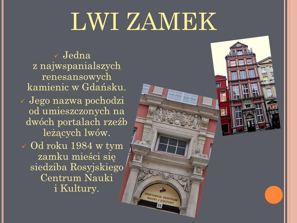 Jedna z najwspanialszych renesansowych kamienic w Gdańsku.