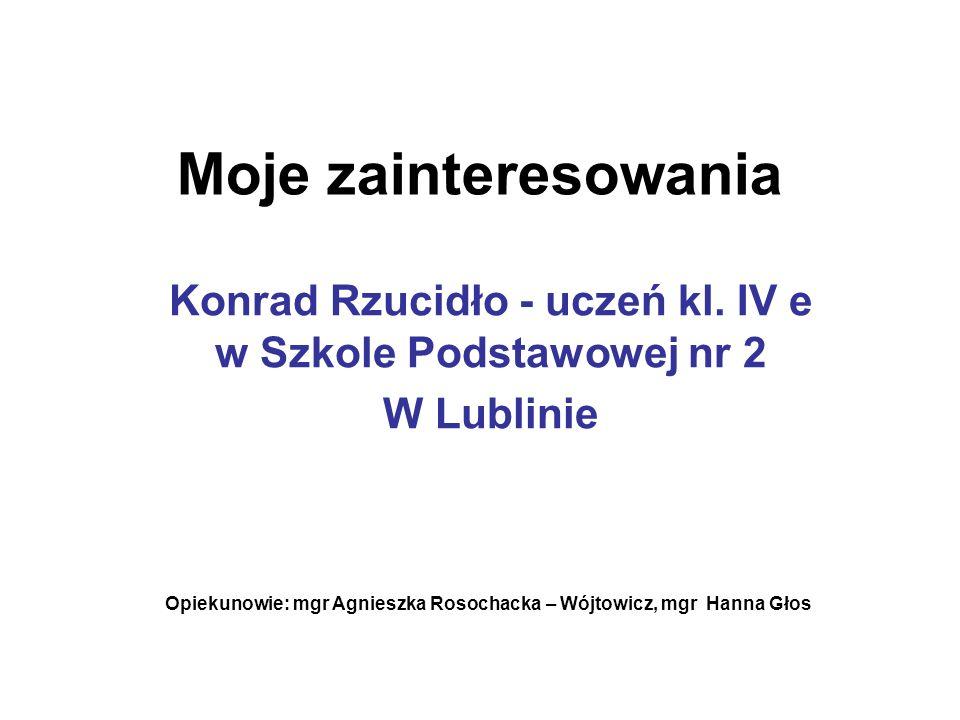 Konrad Rzucidło - uczeń kl. IV e w Szkole Podstawowej nr 2 W Lublinie