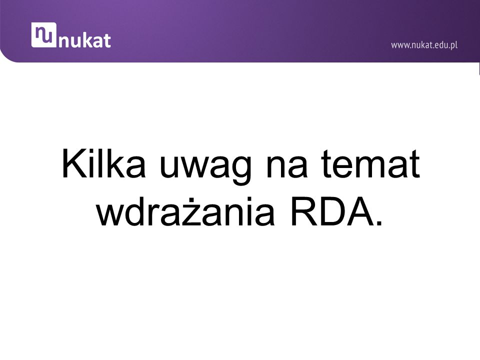 Kilka uwag na temat wdrażania RDA.