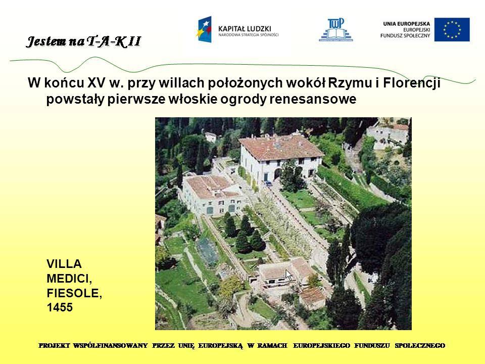 W końcu XV w. przy willach położonych wokół Rzymu i Florencji powstały pierwsze włoskie ogrody renesansowe