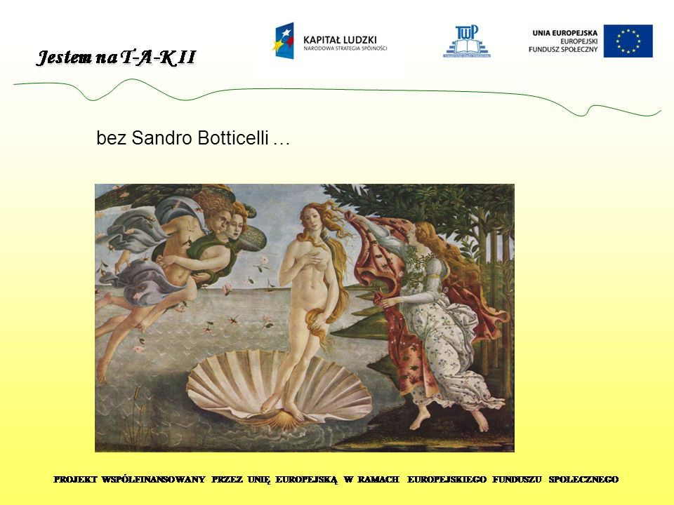 bez Sandro Botticelli …