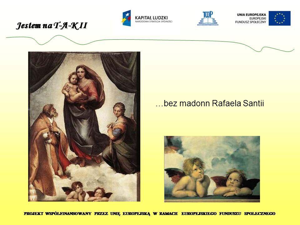 …bez madonn Rafaela Santii