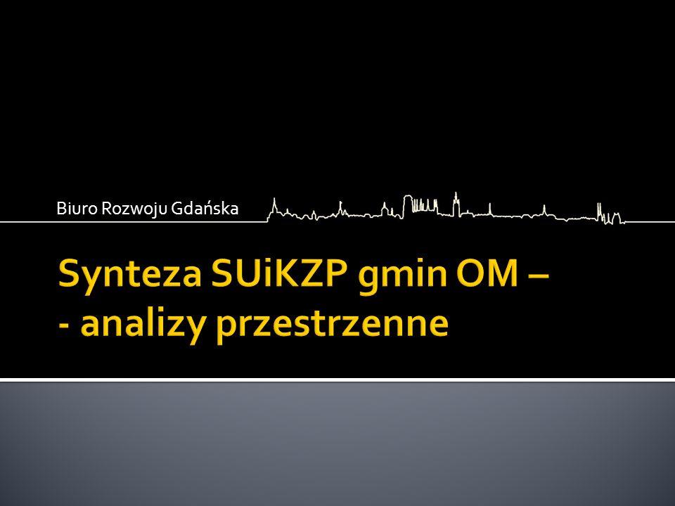 Synteza SUiKZP gmin OM – - analizy przestrzenne