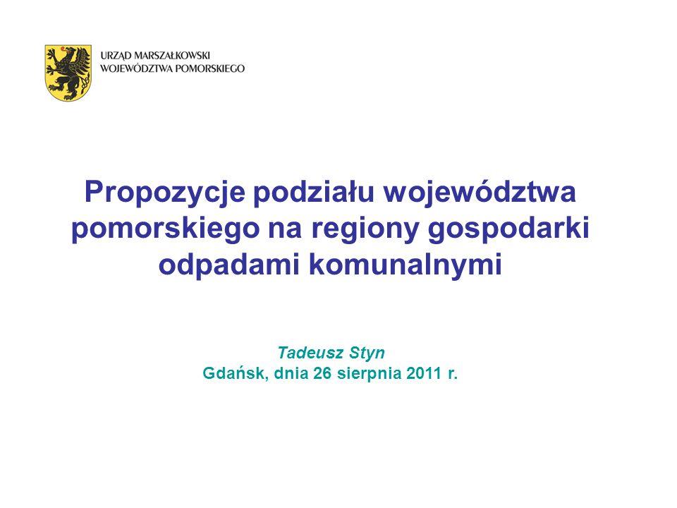 Propozycje podziału województwa pomorskiego na regiony gospodarki odpadami komunalnymi