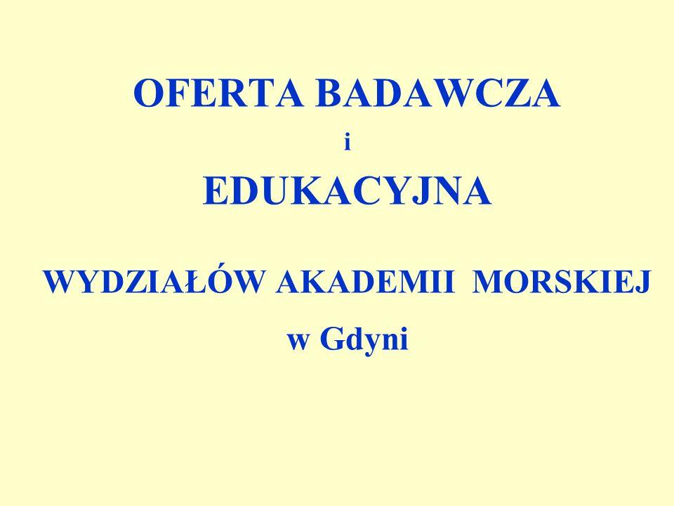 OFERTA BADAWCZA i EDUKACYJNA WYDZIAŁÓW AKADEMII MORSKIEJ w Gdyni