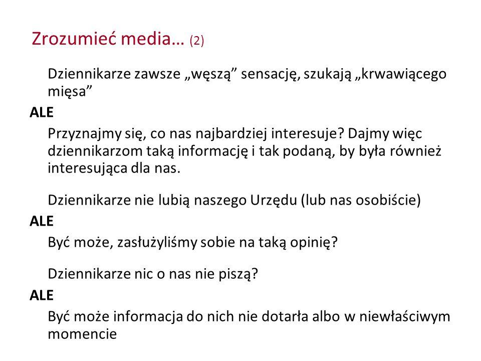 """Zrozumieć media… (2) Dziennikarze zawsze """"węszą sensację, szukają """"krwawiącego mięsa ALE."""