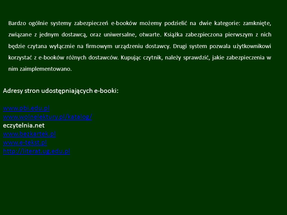Adresy stron udostępniających e-booki: www.pbi.edu.pl