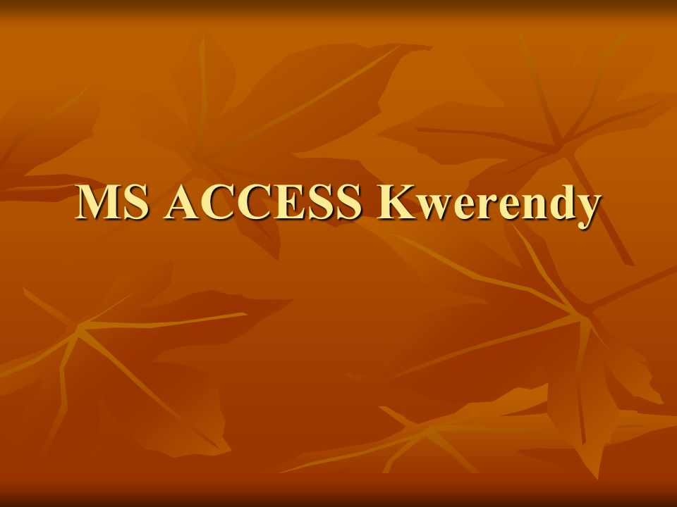 MS ACCESS Kwerendy