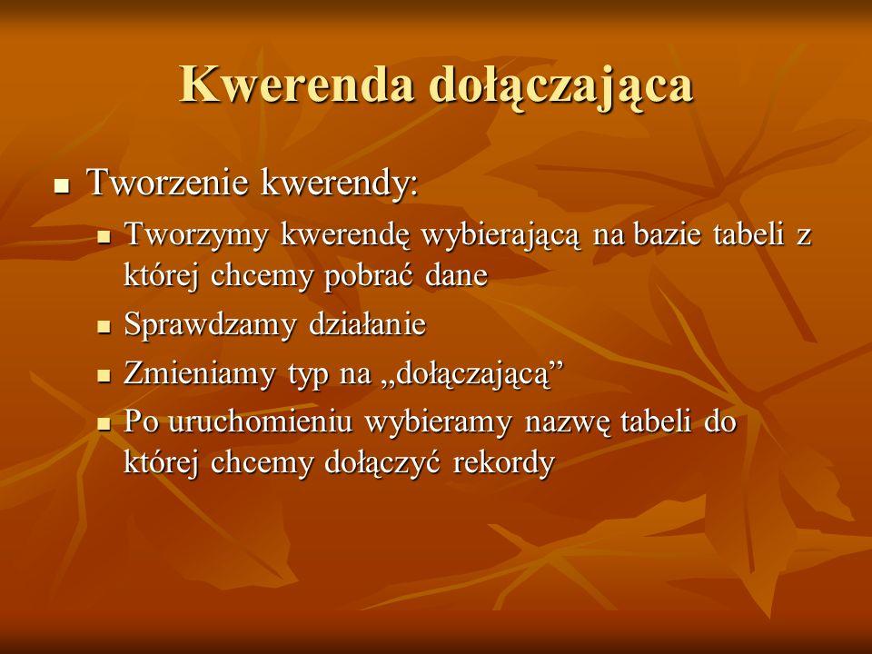 Kwerenda dołączająca Tworzenie kwerendy: