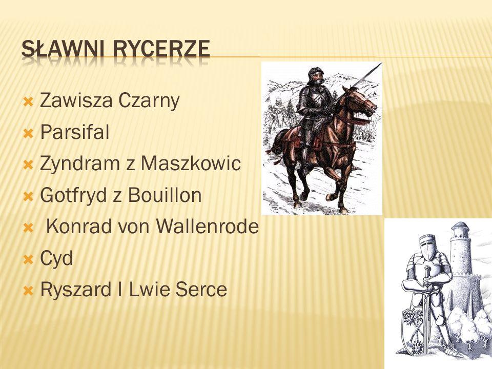 Sławni rycerze Zawisza Czarny Parsifal Zyndram z Maszkowic
