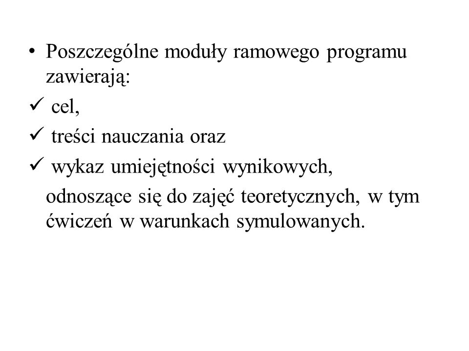 Poszczególne moduły ramowego programu zawierają: