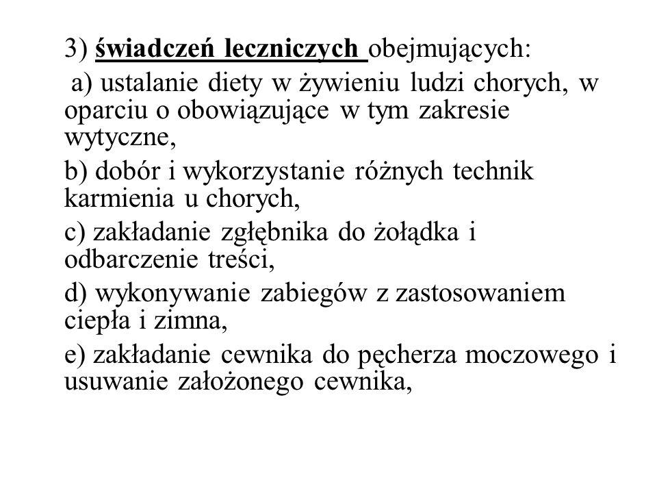 3) świadczeń leczniczych obejmujących: