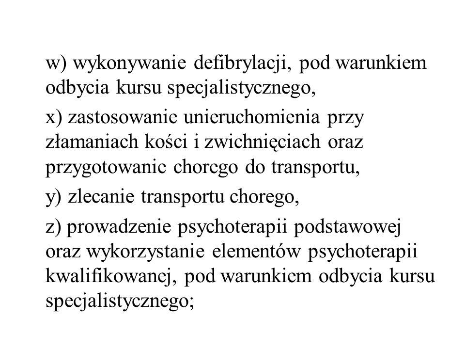 w) wykonywanie defibrylacji, pod warunkiem odbycia kursu specjalistycznego,