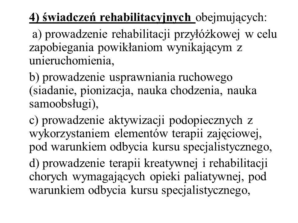 4) świadczeń rehabilitacyjnych obejmujących: