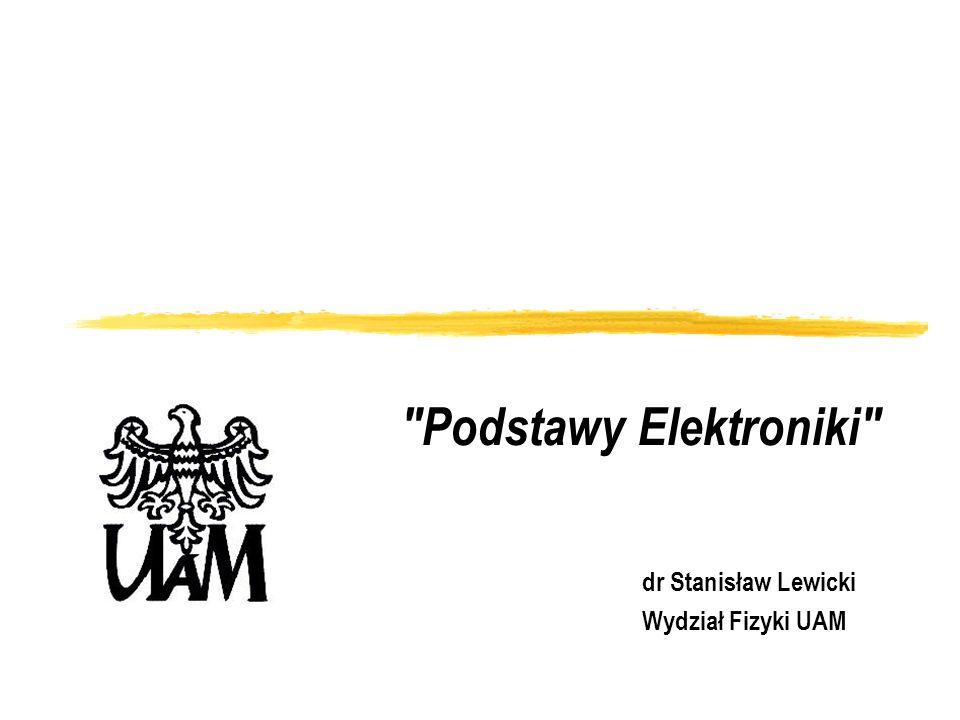 dr Stanisław Lewicki Wydział Fizyki UAM