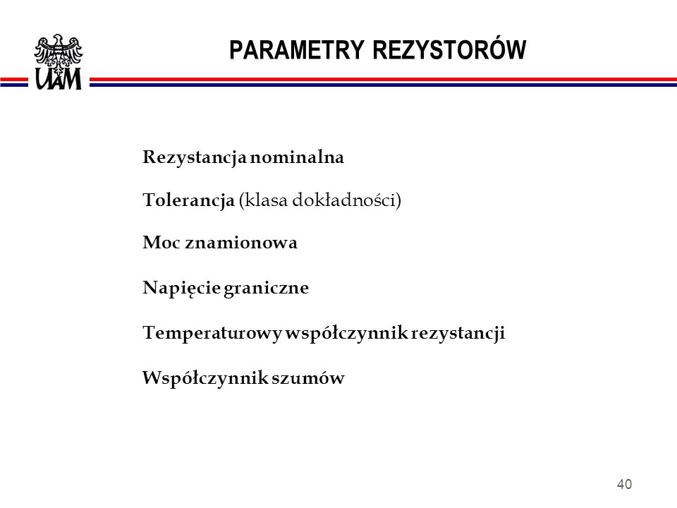 PARAMETRY REZYSTORÓW Rezystancja nominalna