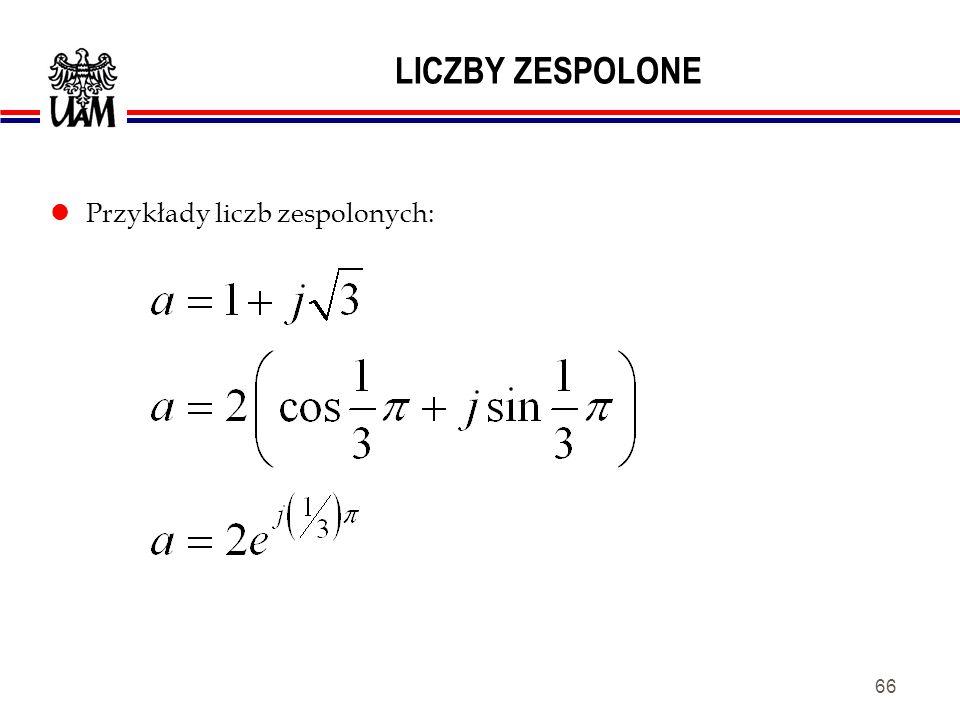 LICZBY ZESPOLONE Przykłady liczb zespolonych: