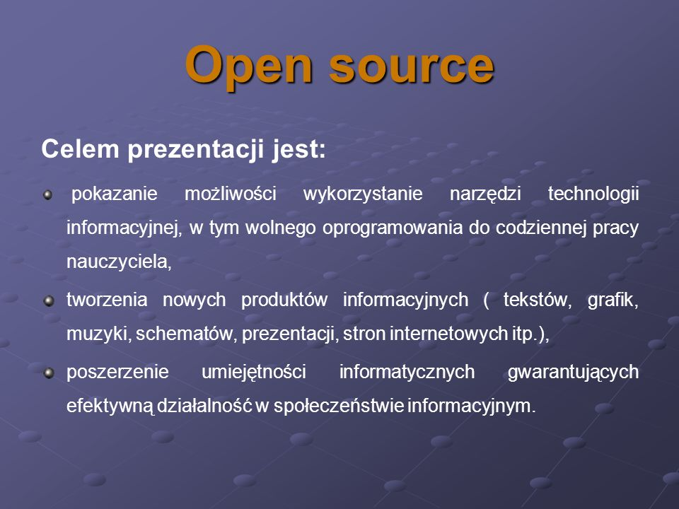 Open source Celem prezentacji jest: