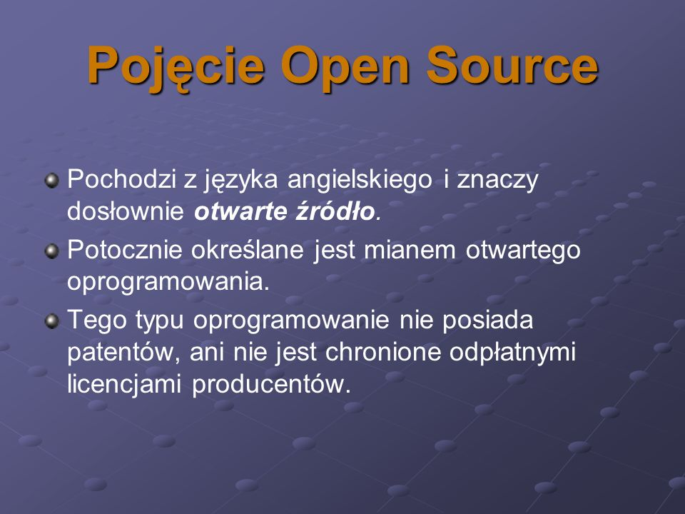 Pojęcie Open Source Pochodzi z języka angielskiego i znaczy dosłownie otwarte źródło. Potocznie określane jest mianem otwartego oprogramowania.