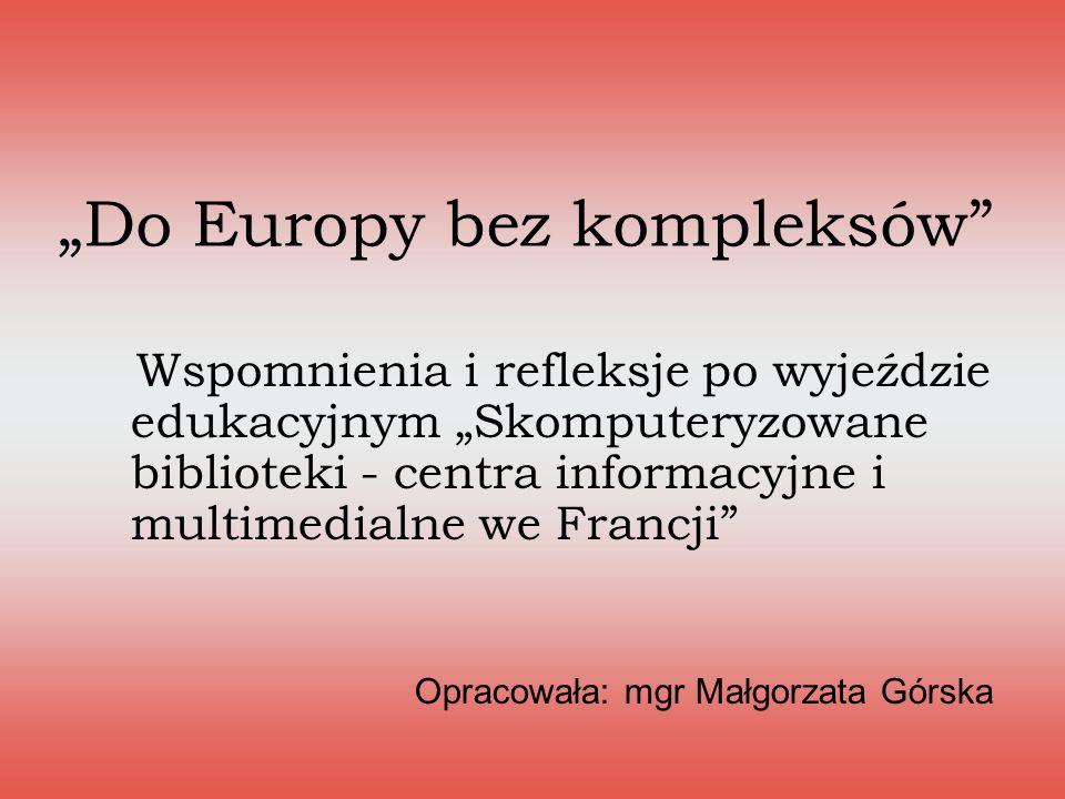 """""""Do Europy bez kompleksów"""