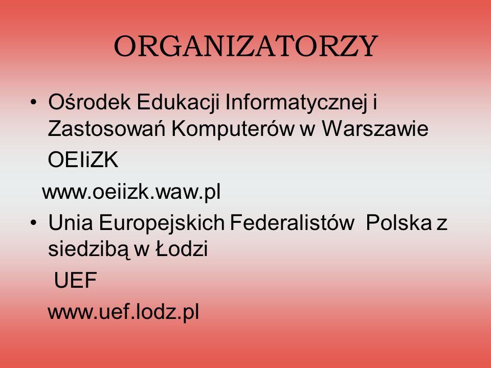 ORGANIZATORZY Ośrodek Edukacji Informatycznej i Zastosowań Komputerów w Warszawie. OEIiZK. www.oeiizk.waw.pl.