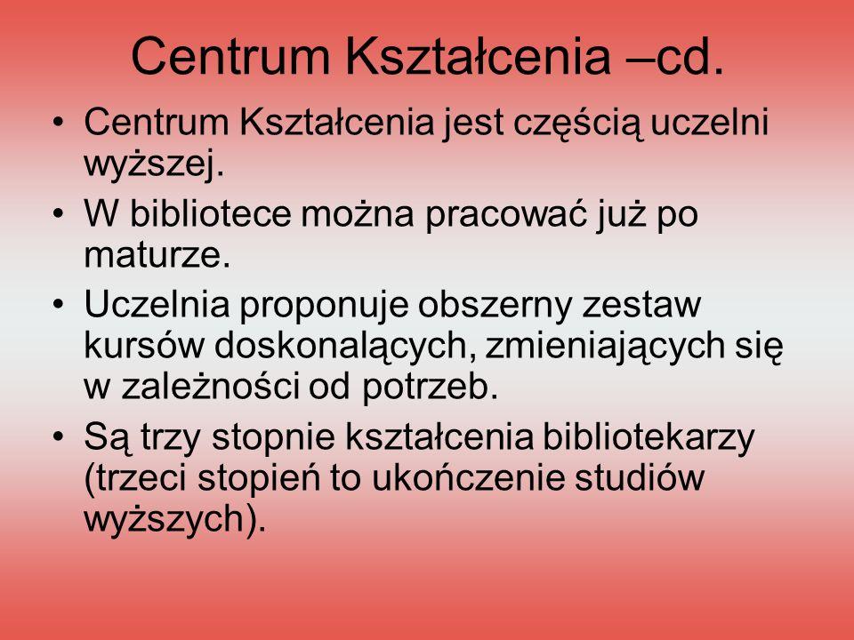 Centrum Kształcenia –cd.