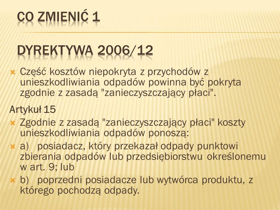 Co zmienić 1 Dyrektywa 2006/12