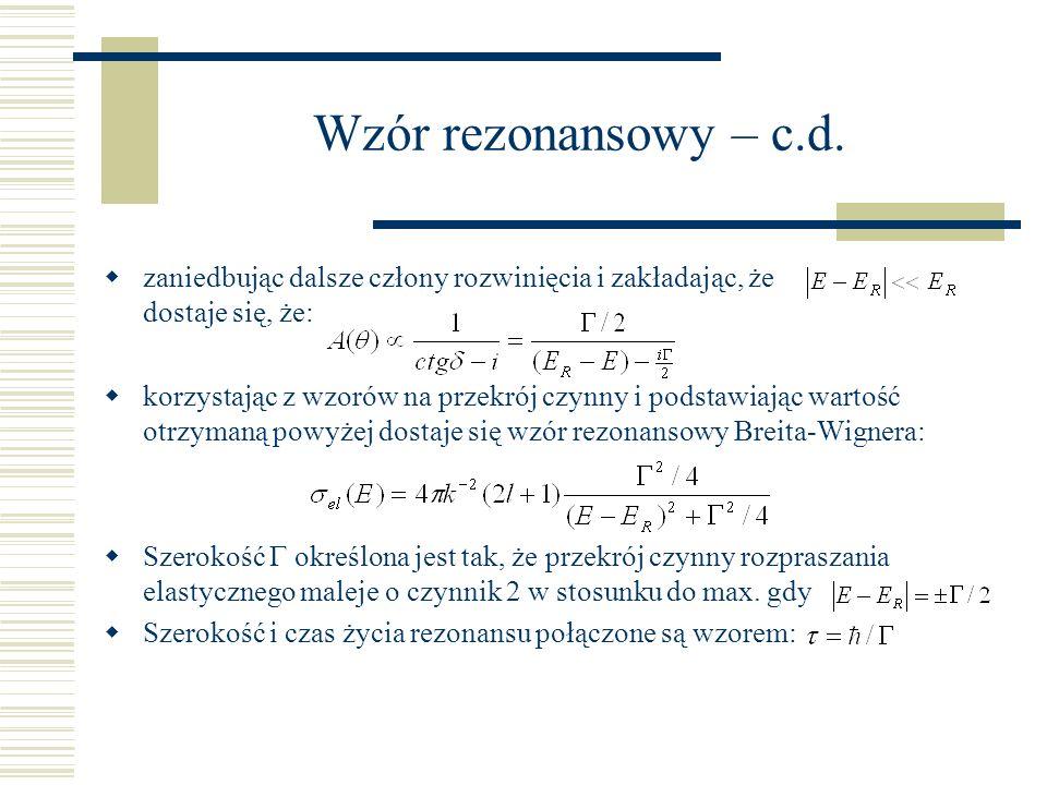 Wzór rezonansowy – c.d. zaniedbując dalsze człony rozwinięcia i zakładając, że dostaje się, że: