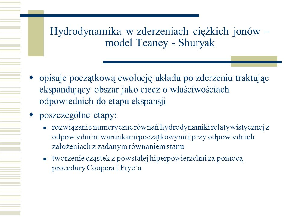 Hydrodynamika w zderzeniach ciężkich jonów – model Teaney - Shuryak