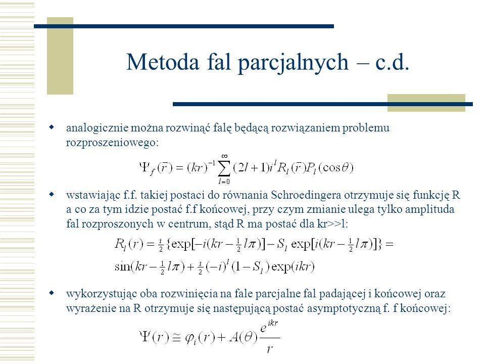 Metoda fal parcjalnych – c.d.