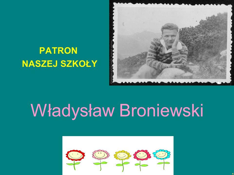 PATRON NASZEJ SZKOŁY Władysław Broniewski