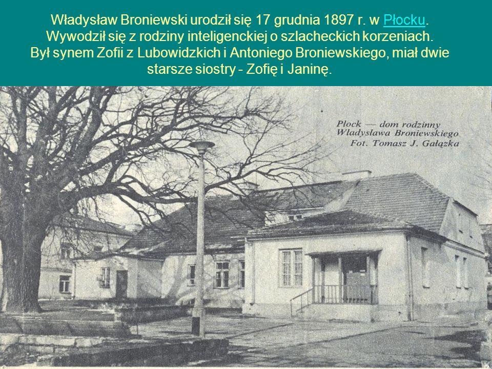 Władysław Broniewski urodził się 17 grudnia 1897 r. w Płocku