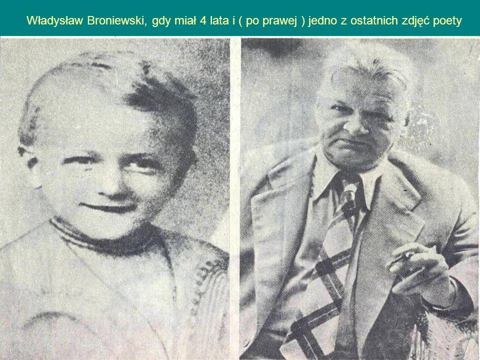 Władysław Broniewski, gdy miał 4 lata i ( po prawej ) jedno z ostatnich zdjęć poety
