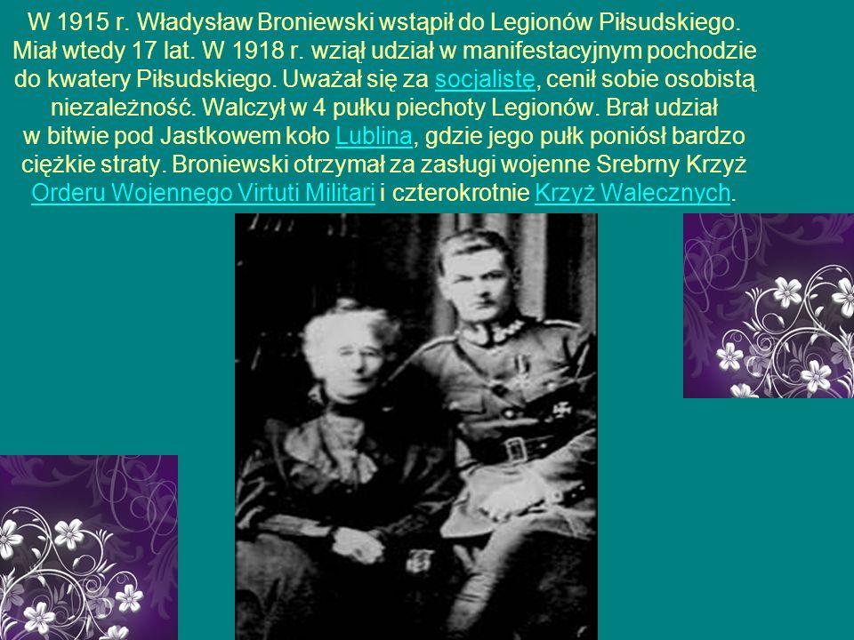W 1915 r. Władysław Broniewski wstąpił do Legionów Piłsudskiego